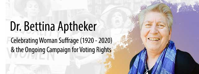 "Photo of Dr. Bettina Aptheker, who will present""Celebrating Woman Suffrage (1920-2020) & the Ongoing Campaign for Voting Rights"""