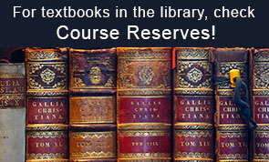 For textbooks in the library.  Check Course Reserves!