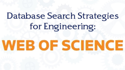 Database Search Strategies for Engineering: Web of Science