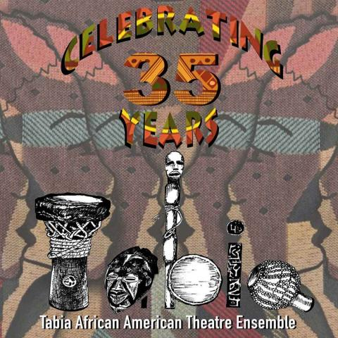 Celebrating 35 Years: Tabia African American Theatre Ensemble